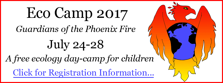 Eco Camp 2017, Guardians of the Phoenix Fire - A Free Ecology Day Camp for Children
