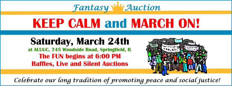 The ALUUC 2018 Fantasy Auction invites everyone to Keep Calm & March On! Saturday, March 24th from 6:00-9:30pm Let's celebrate our long tradition of promoting peace and social justice!